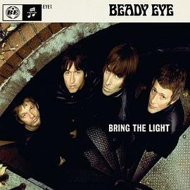 Beady Eye - Bring The Light