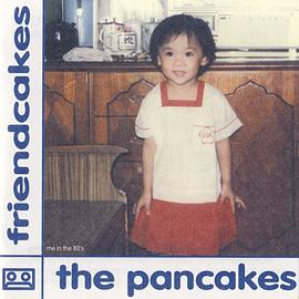 The Pancakes - Friendcakes