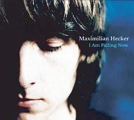Maximilian Hecker - I am Falling Now