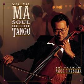 Soul of the Tango: Music of Astor Piazzolla