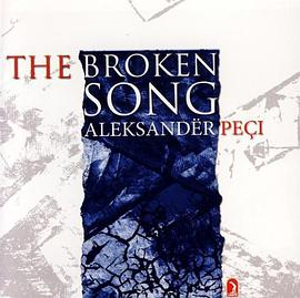Aleksandër Peçi: The Broken Song