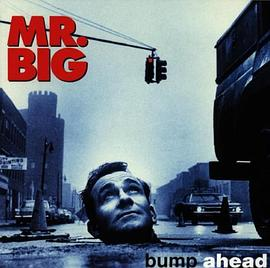 Mr.Big - Bump Ahead
