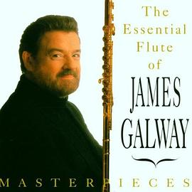 James Galway - Masterpieces (The Essential Flute Of James Galway)