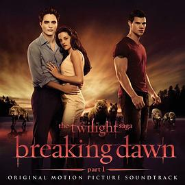 The Twilight Saga: Breaking Dawn: Part 1: Original Motion Picture Soundtrack