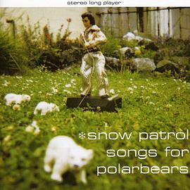 Snow Patrol - Songs For Polar Bears